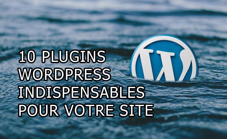 10-Plugins-WordPress-NECESSAIRES-pour-votre-site